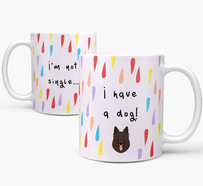 'I'm Not Single, I Have A Dog' Mug