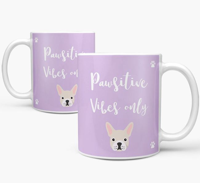 'Paw-sitive Vibes Only' Mug with French Bulldog Icon