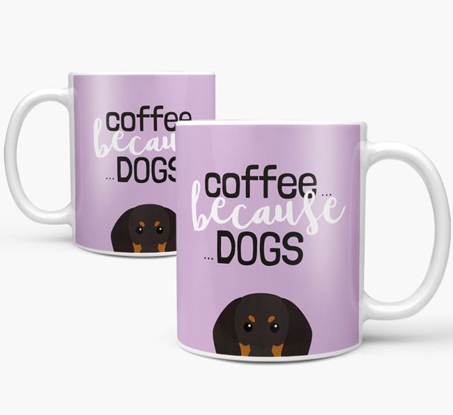 '...Because Dogs' Mug with Black and Tan Coonhound Icon