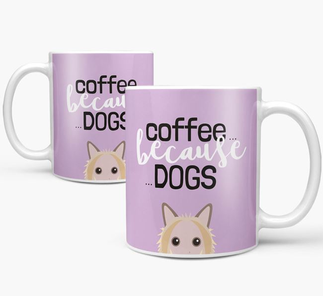 '...Because Dogs' Mug with Hairless Chinese Crested Icon