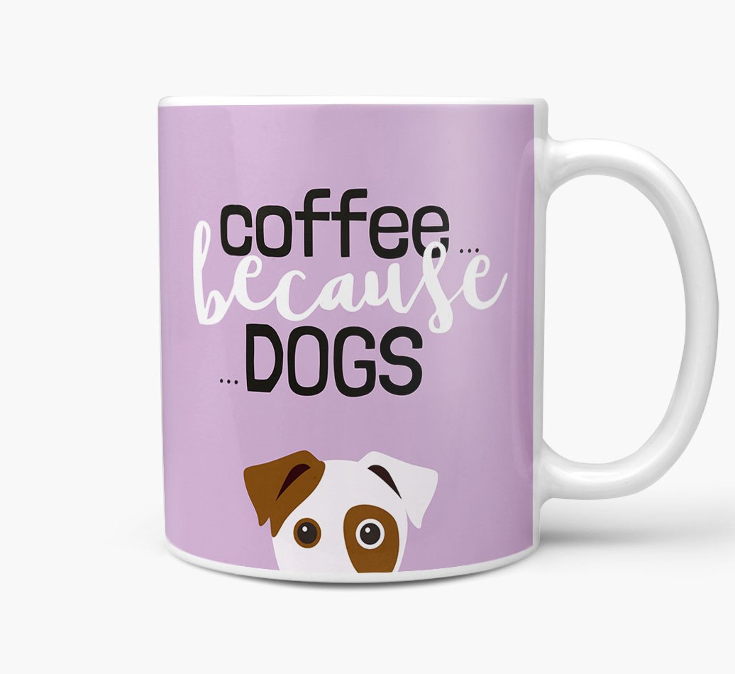 '...Because Dogs' Mug with Dog Icon Side View