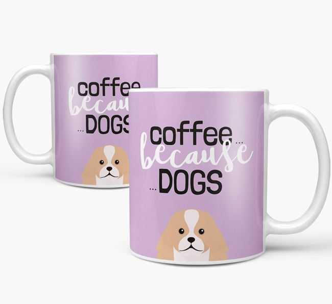 '...Because Dogs' Mug with Japanese Chin Icon