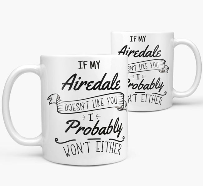 'If My Airedale Doesn't Like You' Mug