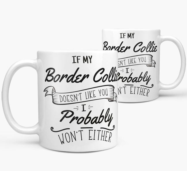 'If My Border Collie Doesn't Like You' Mug