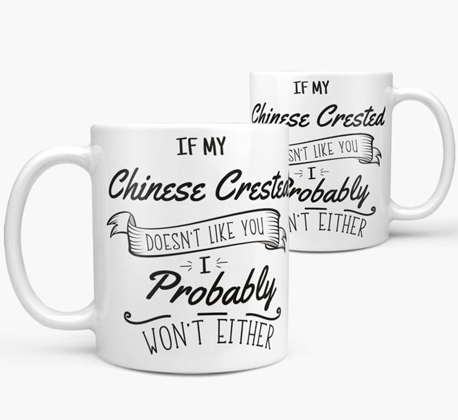 'If My Chinese Crested Doesn't Like You' Mug