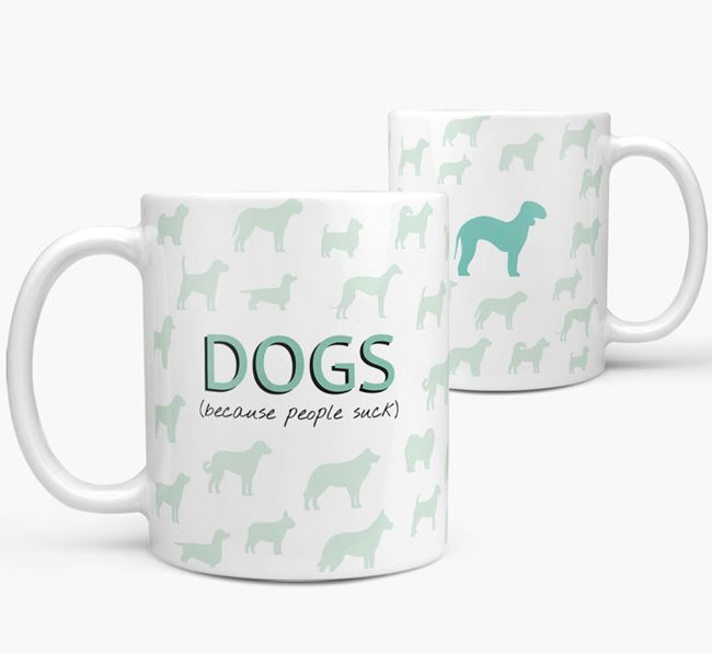 'Dogs...Because People Suck' Mug with Bedlington Terrier Silhouette