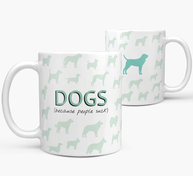 'Dogs...Because People Suck' Mug with Bloodhound Silhouette
