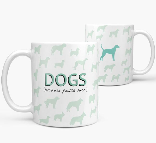 'Dogs...Because People Suck' Mug with Foxhound Silhouette