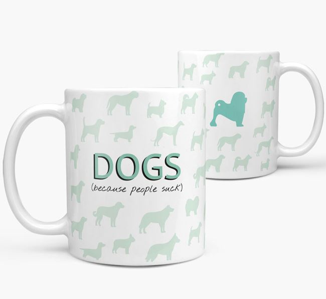 'Dogs...Because People Suck' Mug with Löwchen Silhouette