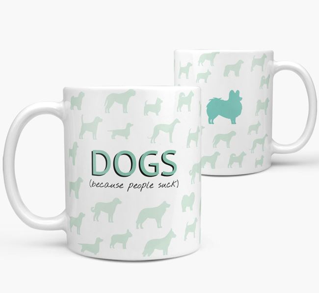 'Dogs...Because People Suck' Mug with Papillon Silhouette