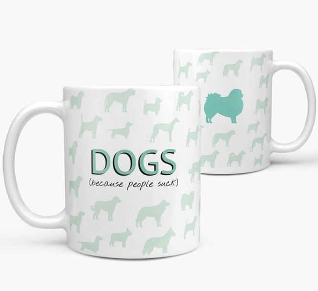 'Dogs...Because People Suck' Mug with Pekingese Silhouette