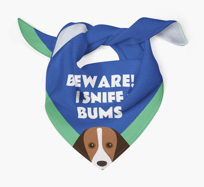 'Beware! I Sniff Bums' Dog Bandana for your Foxhound