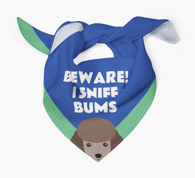 'Beware! I Sniff Bums' Dog Bandana for your Toy Poodle