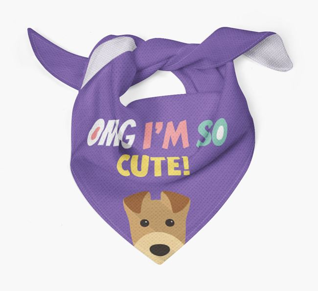 'OMG I'm So Cute' Dog Bandana for your Airedale Terrier