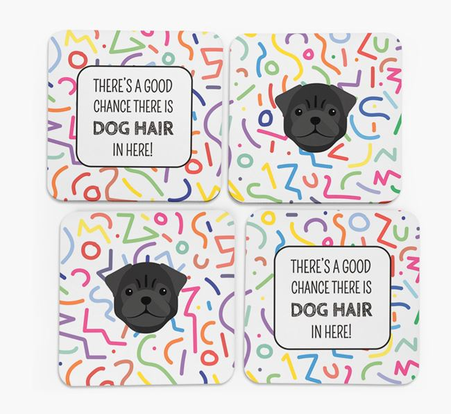 'Chance of Dog Hair' Coasters with Pug icon