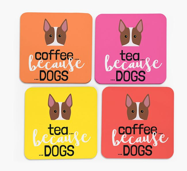 'Coffee/Tea Because...Dogs' Coasters with Bull Terrier icon - Set of 4