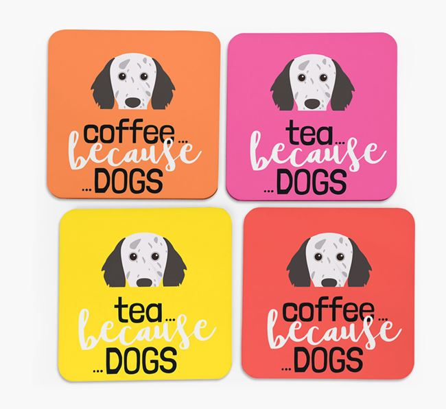'Coffee/Tea Because...Dogs' Coasters with English Setter icon - Set of 4