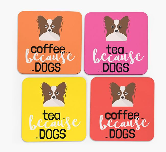 'Coffee/Tea Because...Dogs' Coasters with Papillon icon - Set of 4