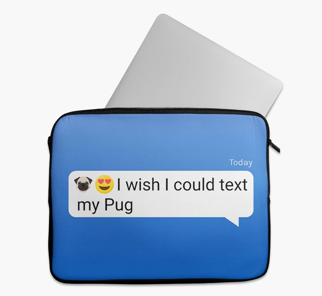 Tech Pouch 'I wish I could text my Pug' with Pug Yappicon