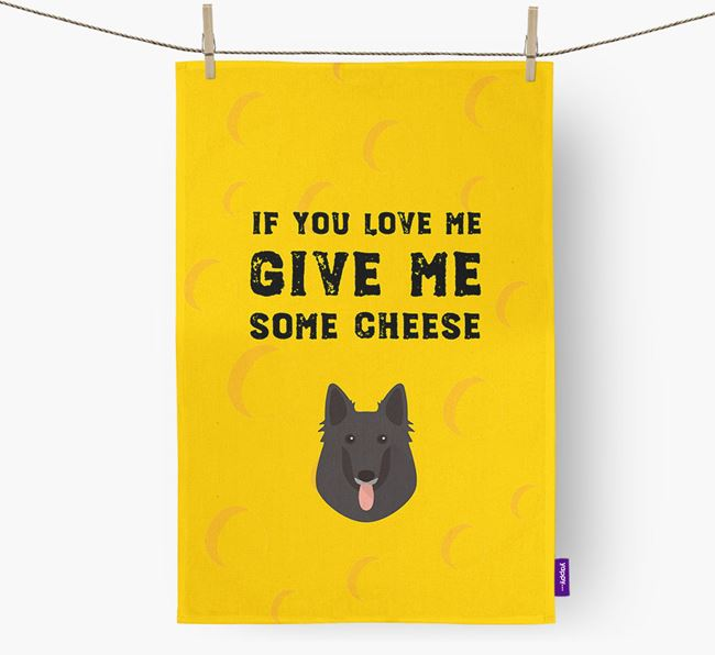 'Give Me Some Cheese' Dish Towel with Belgian Groenendael Icon