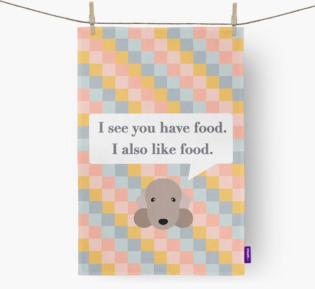 Tea Towel 'I see you have food' with Bedlington Terrier Icon
