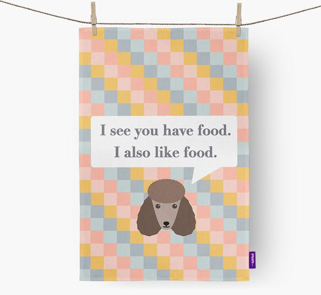 Tea Towel 'I see you have food' with Poodle Icon